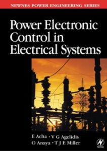 Ebook in inglese Power Electronic Control in Electrical Systems Acha, Enrique , Agelidis, Vassilios , Anaya, Olimpo , Miller, TJE