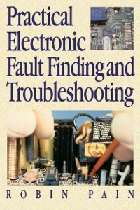 Ebook in inglese Practical Electronic Fault-Finding and Troubleshooting PAIN, ROBIN