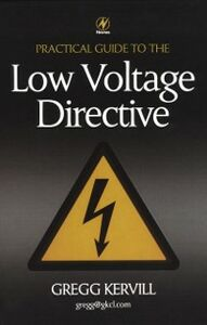 Ebook in inglese Practical Guide to Low Voltage Directive Kervill, Gregg