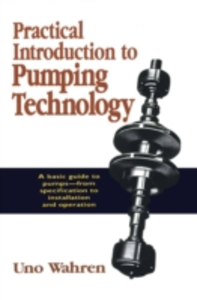 Ebook in inglese Practical Introduction to Pumping Technology Wahren, Uno