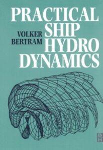 Foto Cover di Practical Ship Hydrodynamics, Ebook inglese di Volker Bertram, edito da Elsevier Science