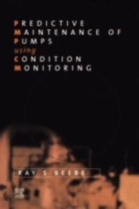 Foto Cover di Predictive Maintenance of Pumps Using Condition Monitoring, Ebook inglese di Raymond S Beebe, edito da Elsevier Science