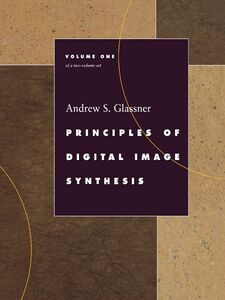 Foto Cover di Principles of Digital Image Synthesis, Ebook inglese di Andrew S. Glassner, edito da Elsevier Science