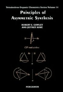 Ebook in inglese Principles of Asymmetric Synthesis Aube, J. , Gawley, R.E.