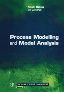 Foto Cover di Process Modelling and Model Analysis, Ebook inglese di Ian T. Cameron,Katalin Hangos, edito da Elsevier Science