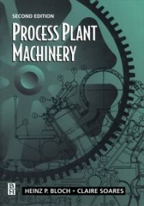 Ebook in inglese Process Plant Machinery Bloch, Heinz P. , Soares, Claire