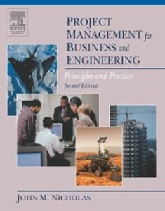 Foto Cover di Project Management for Business and Engineering, Ebook inglese di John M. Nicholas, edito da Elsevier Science