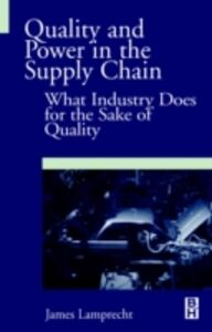 Ebook in inglese Quality and Power in the Supply Chain Lamprecht, James