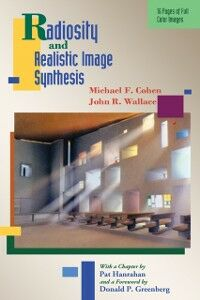 Ebook in inglese Radiosity and Realistic Image Synthesis Cohen, Michael F. , Wallace, John R.