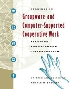 Foto Cover di Readings in Groupware and Computer-Supported Cooperative Work, Ebook inglese di  edito da Elsevier Science