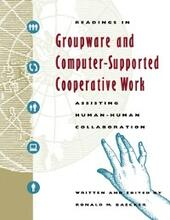 Readings in Groupware and Computer-Supported Cooperative Work