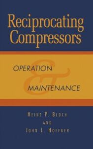 Ebook in inglese Reciprocating Compressors: Bloch, Heinz P. , Hoefner, John J.