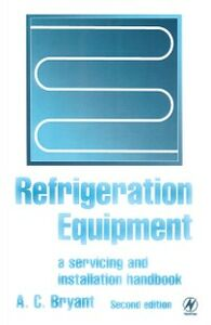 Ebook in inglese Refrigeration Equipment Bryant, A C