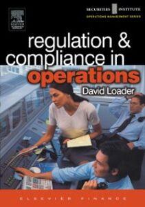 Foto Cover di Regulation and Compliance in Operations, Ebook inglese di David Loader, edito da Elsevier Science