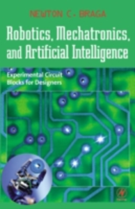 Ebook in inglese Robotics, Mechatronics, and Artificial Intelligence Braga, Newton C.