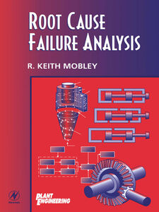 Foto Cover di Root Cause Failure Analysis, Ebook inglese di R. Keith Mobley, edito da Elsevier Science