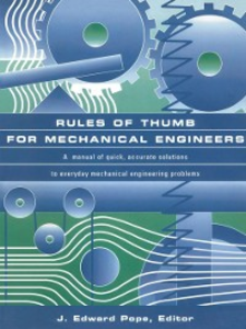 Ebook in inglese Rules of Thumb for Mechanical Engineers Pope, J. Edward