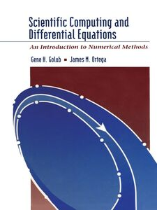 Ebook in inglese Scientific Computing and Differential Equations Golub, Gene H. , Ortega, James M.