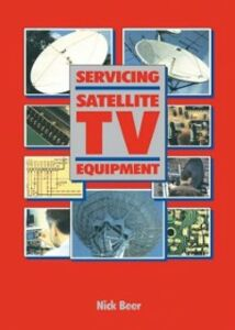 Foto Cover di Servicing Satellite TV Equipment, Ebook inglese di Nick Beer, edito da Elsevier Science
