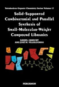 Foto Cover di Solid-Supported Combinatorial and Parallel Synthesis of Small-Molecular-Weight Compound Libraries, Ebook inglese di  edito da Elsevier Science