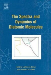 Ebook in inglese Spectra and Dynamics of Diatomic Molecules Field, Robert W. , Lefebvre-Brion, Helene