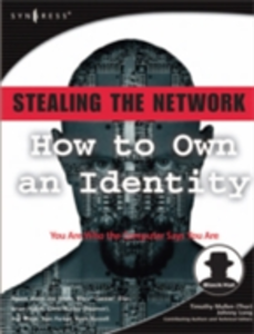 Ebook in inglese Stealing the Network: How to Own an Identity Beale, Jay , Hatch, Brian , Hurley, Chris , Parker, Tom