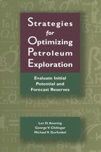 Ebook in inglese Strategies for Optimizing Petroleum Exploration: Chilingarian, G.V. , Gorfunkel, M.V. , Knoring, Lev