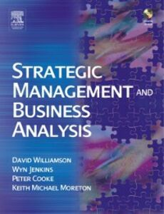 Ebook in inglese Strategic Management and Business Analysis Cooke, Peter , Jenkins, Wyn , Moreton, Keith Michael , Williamson, David