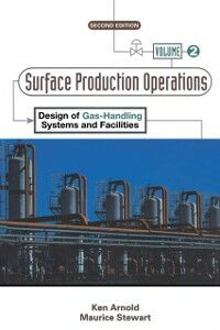 Foto Cover di Surface Production Operations, Volume 2:, Ebook inglese di Ken Arnold,Maurice Stewart, edito da Elsevier Science
