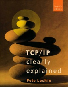 Ebook in inglese TCP/IP Clearly Explained Loshin, Peter