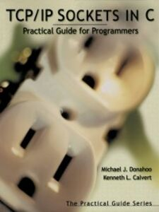 Foto Cover di TCP/IP Sockets in C, Ebook inglese di Kenneth L. Calvert,Michael J. Donahoo, edito da Elsevier Science