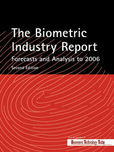 Ebook in inglese The Biometric Industry Report--Forecasts and Analysis to 2006
