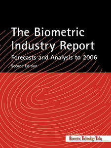 Ebook in inglese The Biometric Industry Report--Forecasts and Analysis to 2006 -, -