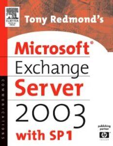 Ebook in inglese Tony Redmond's Microsoft Exchange Server 2003 Redmond, Tony
