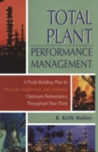Ebook in inglese Total Plant Performance Management: Mobley, R. Keith