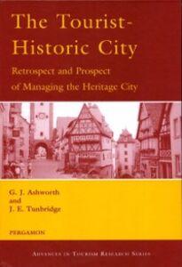 Ebook in inglese Tourist-Historic City Ashworth, G.J. , Tunbridge, J.E.