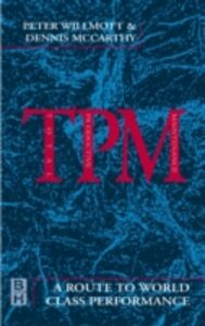 Foto Cover di TPM - A Route to World Class Performance, Ebook inglese di Dennis McCarthy,Peter Willmott, edito da Elsevier Science