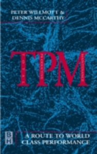 Ebook in inglese TPM - A Route to World Class Performance McCarthy, Dennis , Willmott, Peter
