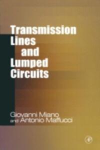 Foto Cover di Transmission Lines and Lumped Circuits, Ebook inglese di Antonio Maffucci,Giovanni Miano, edito da Elsevier Science
