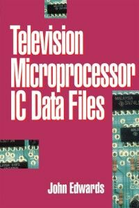 Ebook in inglese Television Microprocessor IC Data Files EDWARDS, J.