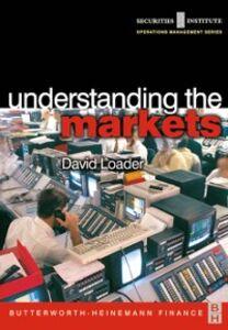 Ebook in inglese Understanding the Markets Loader, David