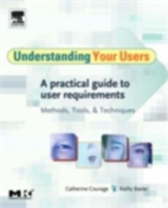 Ebook in inglese Understanding Your Users Baxter, Kathy , Courage, Catherine
