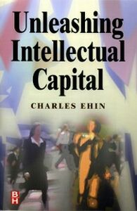Ebook in inglese Unleashing Intellectual Capital Ehin, Charles Kalev
