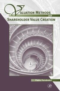 Ebook in inglese Valuation Methods and Shareholder Value Creation Fernandez, Pablo