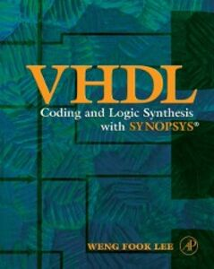 Ebook in inglese VHDL Coding and Logic Synthesis with Synopsys Lee, Weng Fook