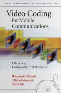 Ebook in inglese Video Coding for Mobile Communications Al-Mualla, Mohammed , Bull, David R. , Canagarajah, C. Nishan