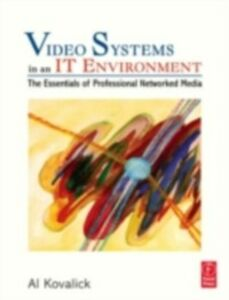Ebook in inglese Video Systems in an IT Environment Kovalick, Al