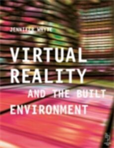 Ebook in inglese Virtual Reality and the Built Environment Whyte, Jennifer