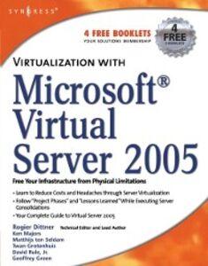 Foto Cover di Virtualization with Microsoft Virtual Server 2005, Ebook inglese di AA.VV edito da Elsevier Science