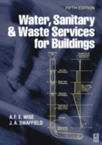 Foto Cover di Water, Sanitary and Waste Services for Buildings, Ebook inglese di John Swaffield,A.F.E. Wise, edito da Elsevier Science